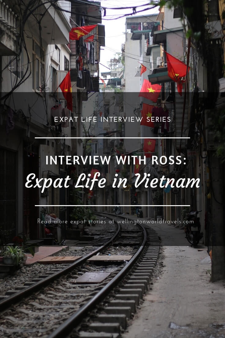Interview with Ross: Expat Life in Vietnam - Wellington World Travels | Vietnam expat expat life living abroad | teaching English abroad #expatadvice #expattips