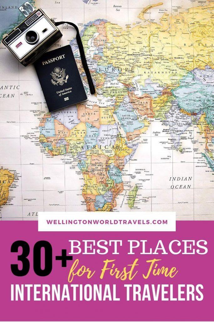 30+ Best Places For First Time International Travelers - Wellington World Travels | first international travel | first travel abroad | international vacation | novice traveler #bucketlist #travel