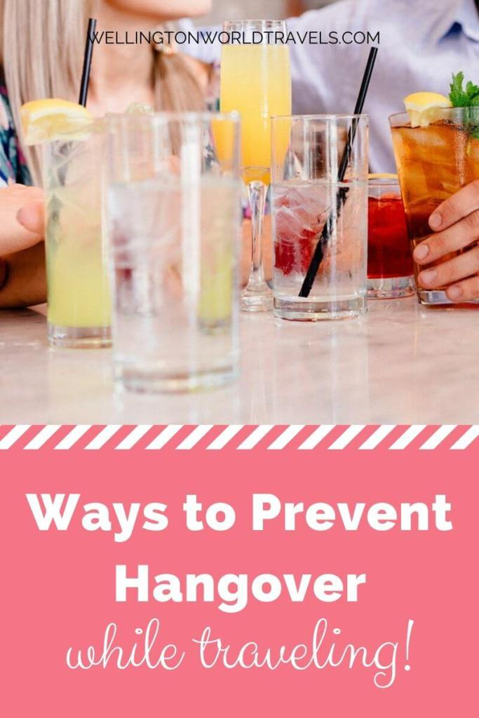 Ways to Prevent Hangover While Traveling - Wellington World Travels