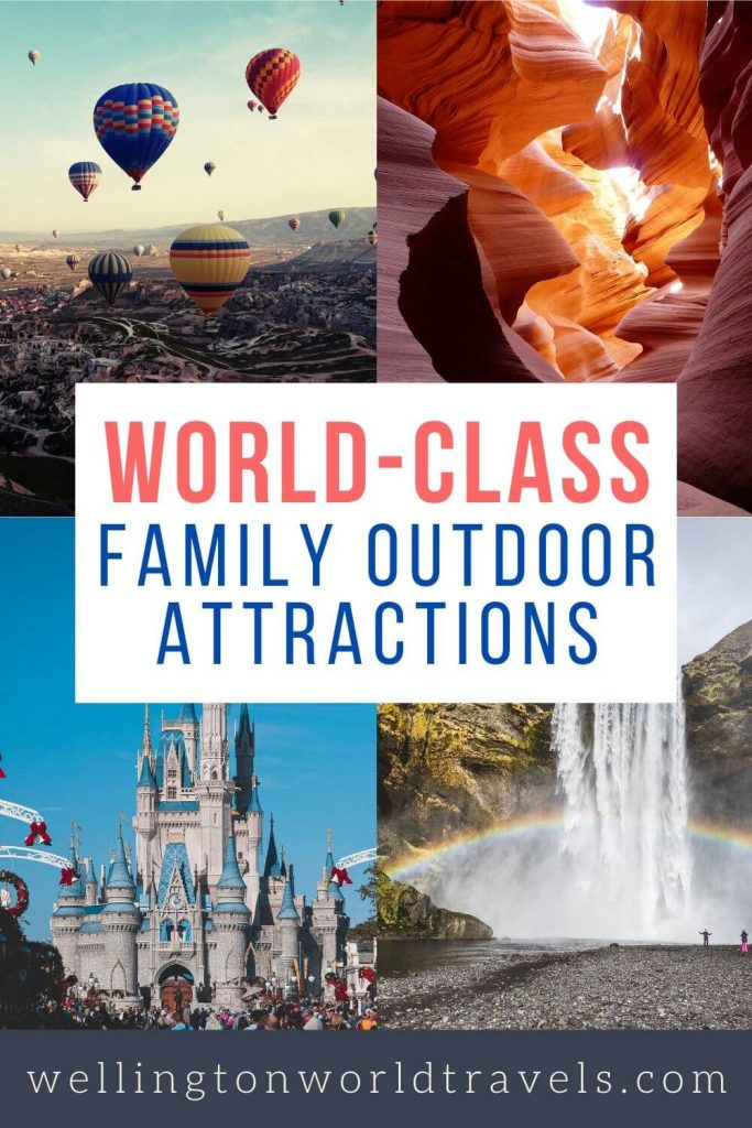 10 World-Class Outdoor Family Attractions - Wellington World travels