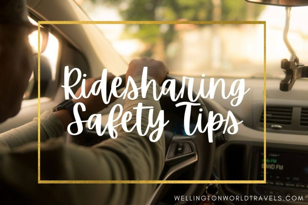 Ridesharing Safety Tips - Wellington World Travels