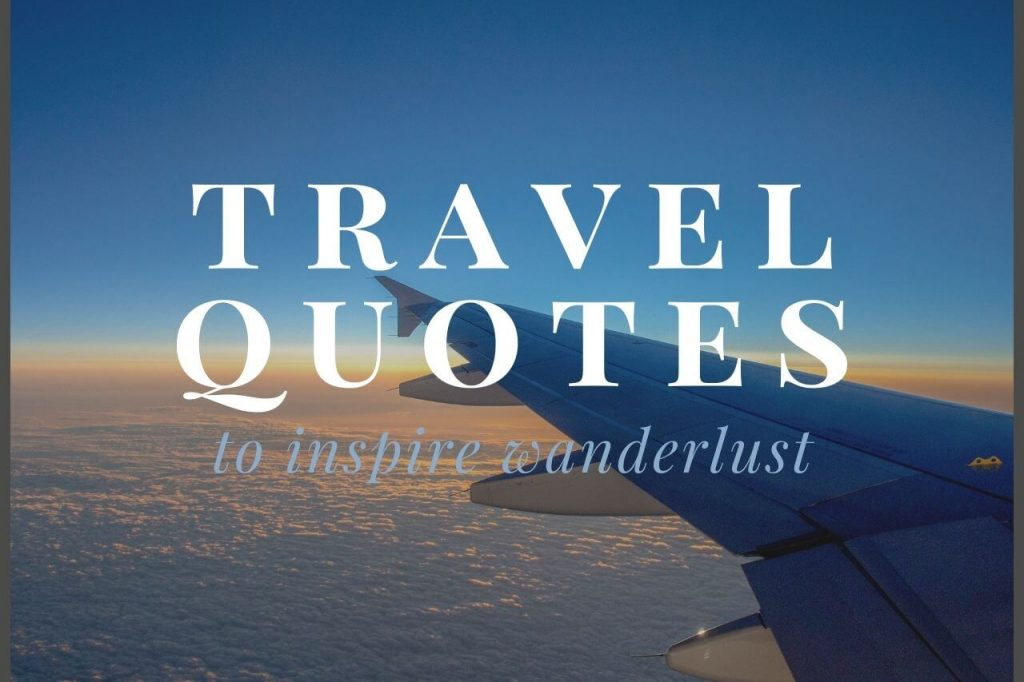 Travel Quotes to Inspire Wanderlust - Wellington World Travels