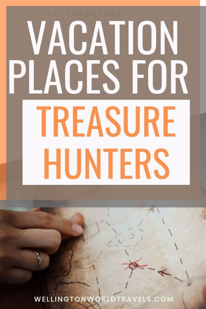 Best Vacation Places For Treasure Hunters - Wellington World Travels