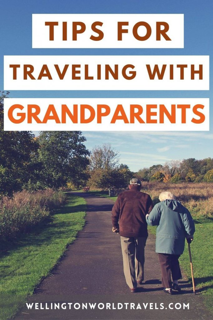 Best Tips For Traveling With Grandparents - Wellington World Travels