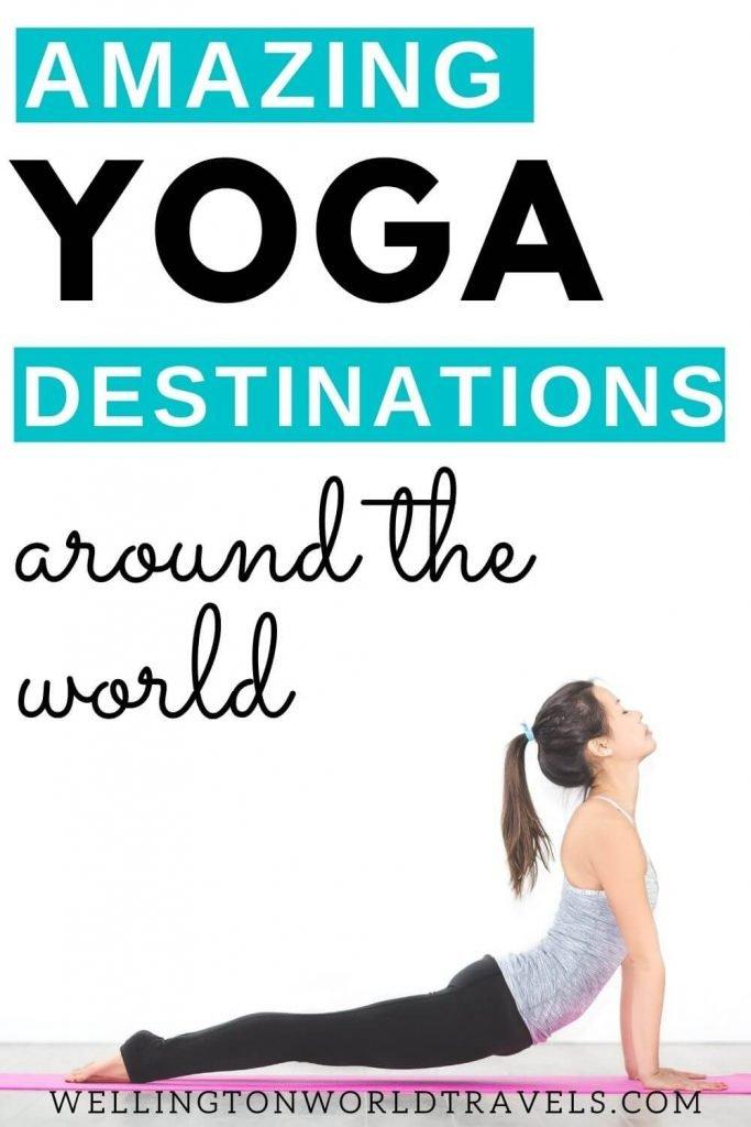 5 Amazing Yoga Destinations Around the World - Wellington World Travels