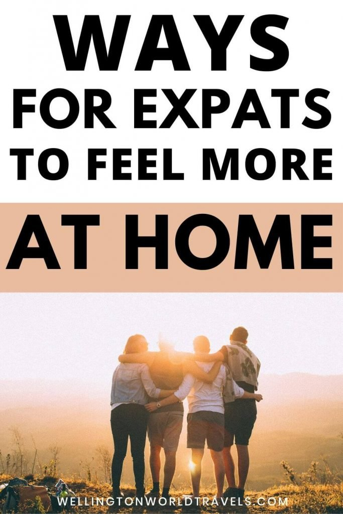 Home Away From Home: Ways For Expats To Feel More At Home - Wellington World Travels