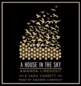 A House in the Sky [audiobook] - Amanda Lindhout & Sara Corbett
