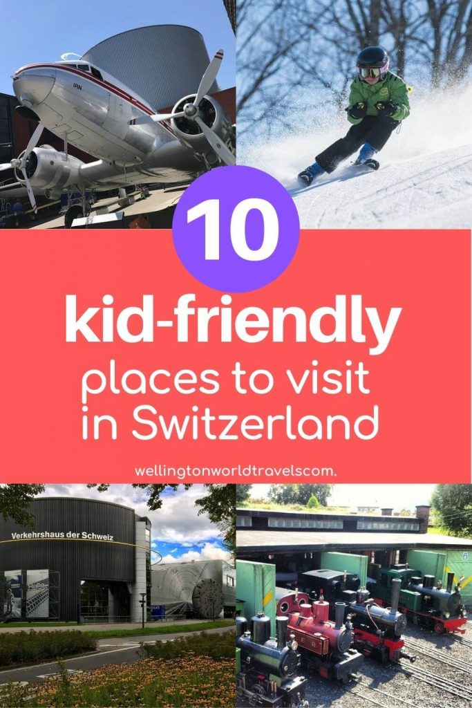 10 Kid-Friendly Places to Travel in Switzerland - Wellington World Travels