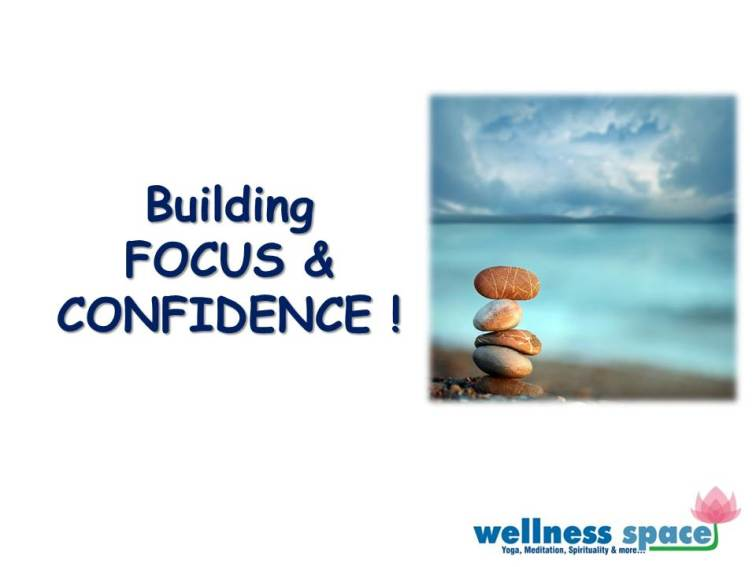 focus and confidence