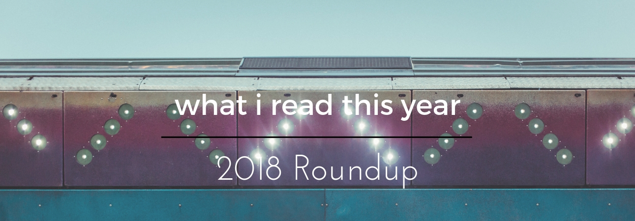 What I Read This Year: A Roundup of My Favorite Books in 2018