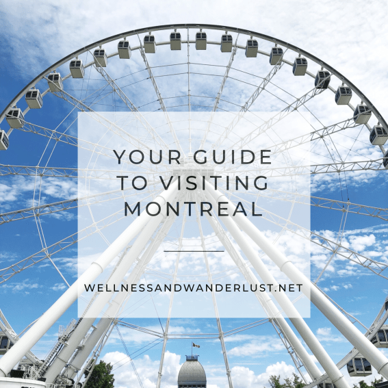 Your Guide to Visiting Montreal | WellnessAndWanderlust.net