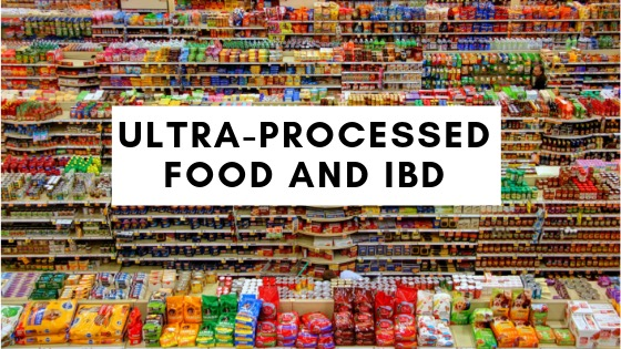 Why You Should Stay Away from Ultra-Processed Foods If You Have Crohn's or Ulcerative Colitis