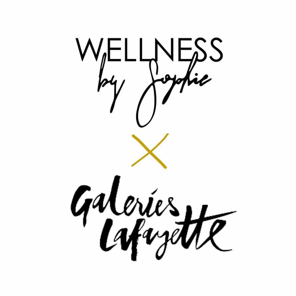 wellnessbysophie et les galeries lafayettes