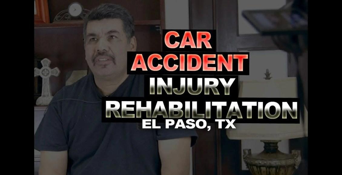 car accident injury rehabilitation el paso tx.