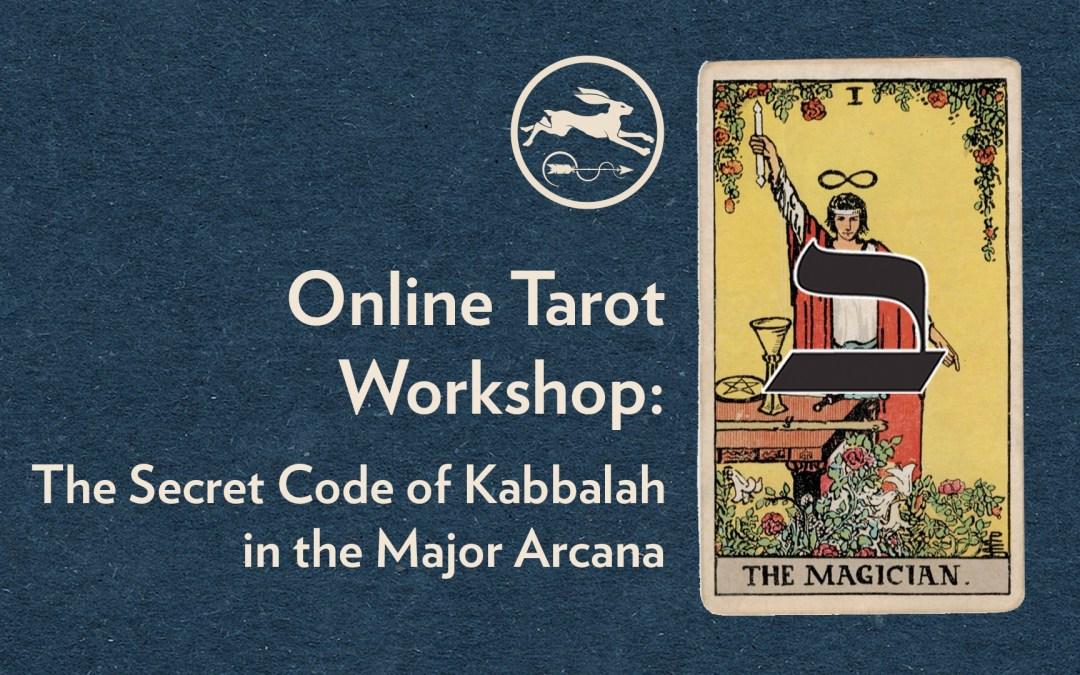Tuesday 11th June, 2019   Online Tarot Workshop: The Secrets of Kabbalah in the Major Arcana