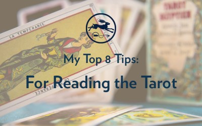 My Top 8 Tips for Reading the Tarot: The Dos and Don'ts