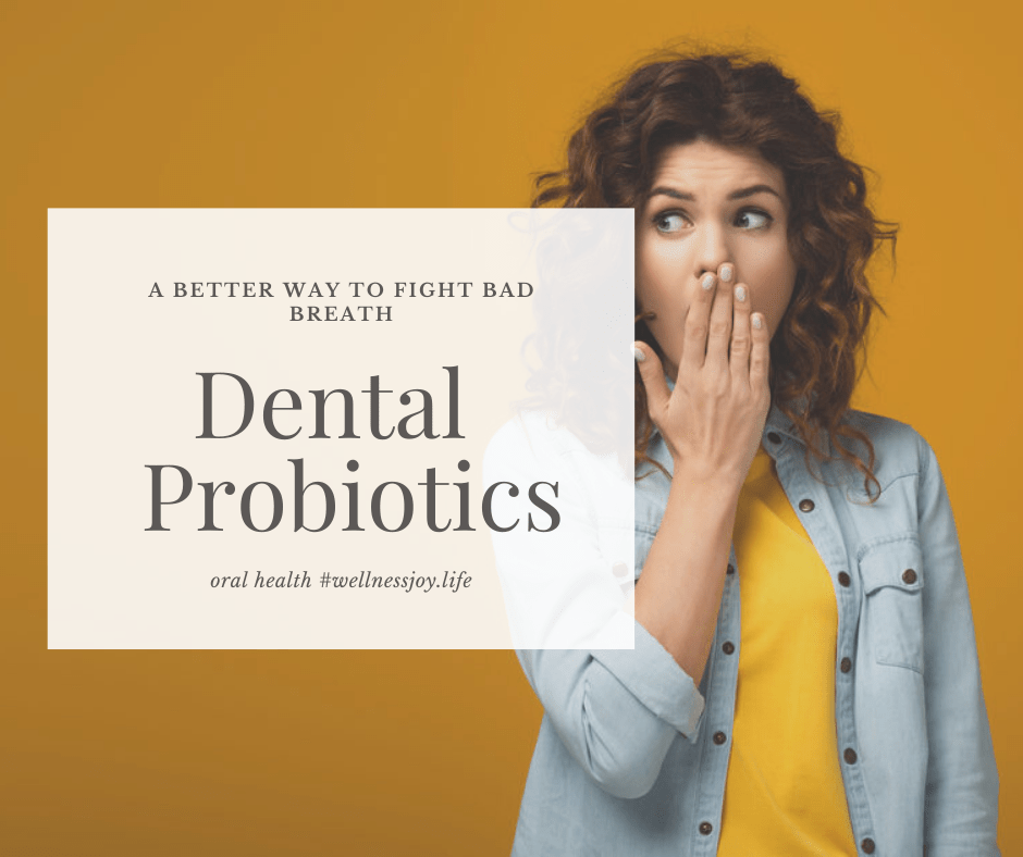 A Better Way to Fight Bad Breath with Dental Probiotics