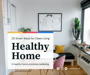 Healthy Home: 20 Smart Ways for Clean Living