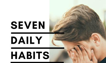 7 Daily Habits