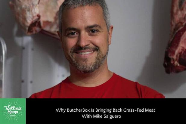 Why ButcherBox Is Bringing Back Grass-Fed Meat With Mike Salguero