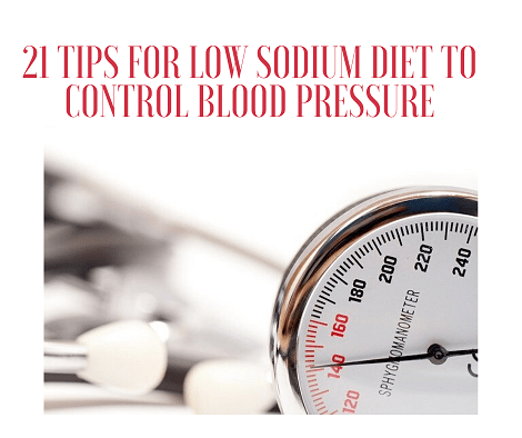 21 Tips for Low Sodium Diet to Control Blood Pressure