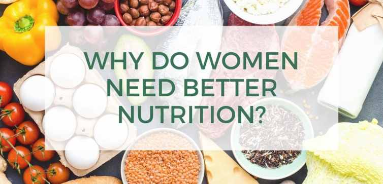 Why Do Women Need Better Nutrition?