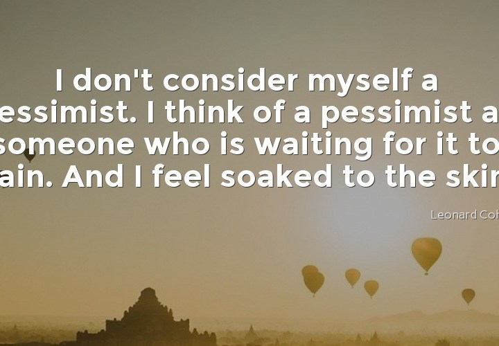 I don't consider myself as a pessimist