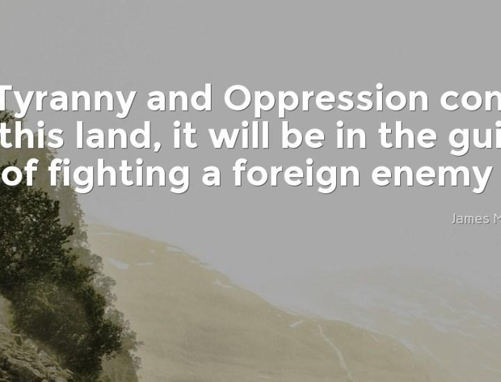 Tyranny and Oppression