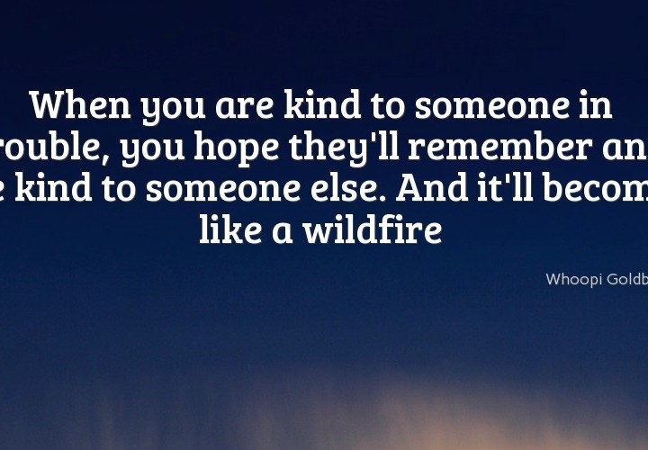 When you are kind to someone