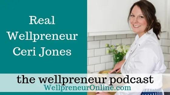 Wellpreneur: Real Wellpreneur Ceri Jones