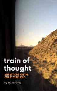 Train of Thought: Reflections on the Coast Starlight