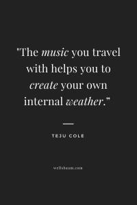 Teju Cole on travel playlists