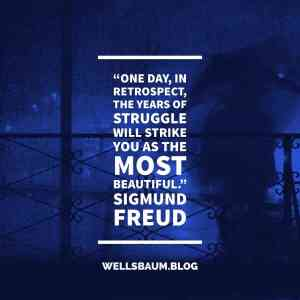 Sigmund Freud: 'The years of struggle will strike you as the most beautiful'