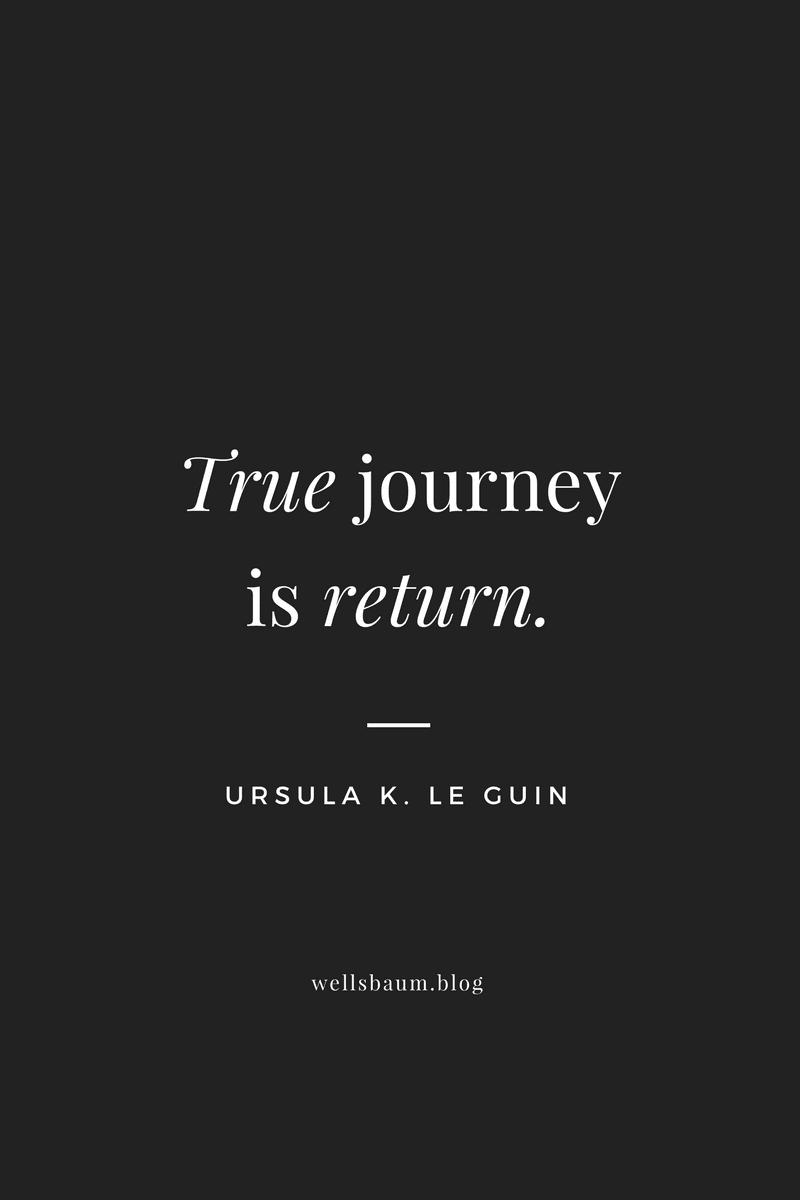 True journey is return ursula k le guin