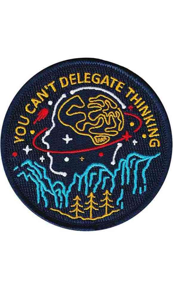 Asilda Store You Can't Delegate Thinking Embroidered Sew or Iron-on Patch #quote #think #clothing #fashion #design #embroidery #inspiration