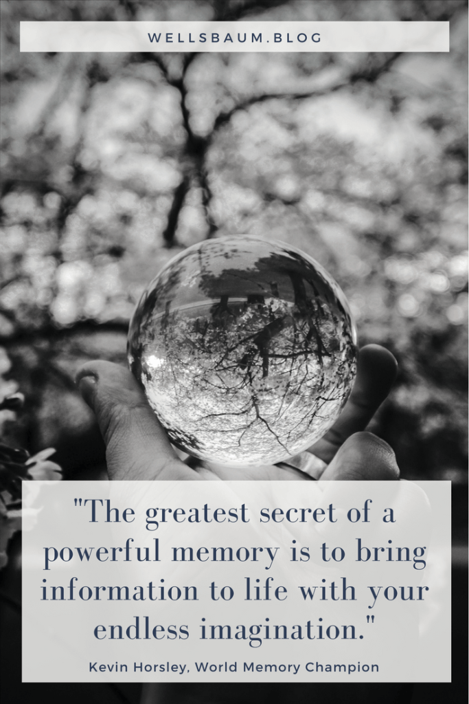 Kevin Horsley: 'The greatest secret of a powerful memory is to bring information to life with your endless imagination' #imagination #memory #knowledge hard work quotes, life hacks, work tips, do the work, time management, do the work that feeds your soul, do the work quotes, motivational quotes for success, memory techniques, mind maps