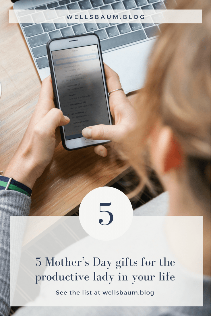 Read on to discover 5 Mother's Day gifts for the productive lady in your life: https://wellsbaum.blog/2018/05/07/5-mothers-day-gifts-for-the-productive-lady-in-your-life/