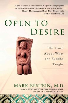 Open to Desire The Truth About What the Buddha Taught