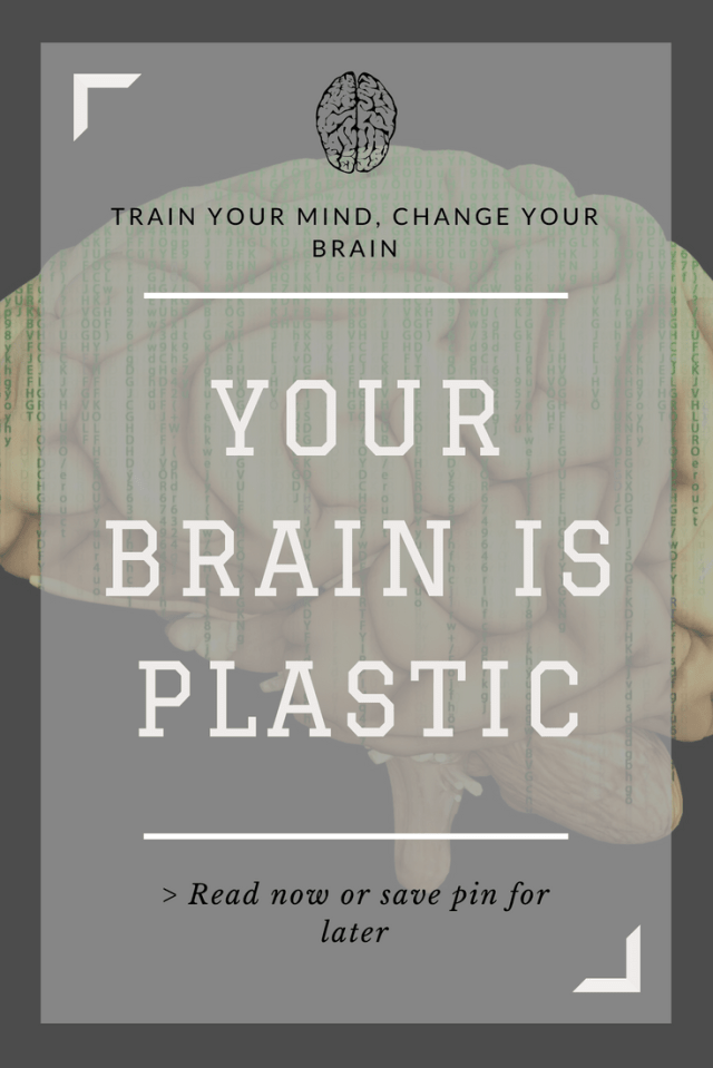 Think you're hardwired and can't improve your brain? Think again. Here's why #science shows the brain is plastic.  #mentalhealth #bodypositive
