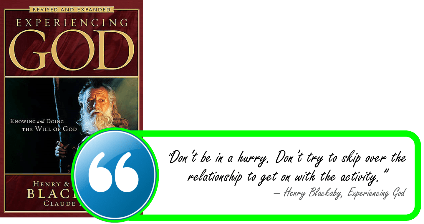Blackaby-Experiencing God-Dont skip the relationship
