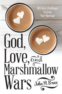 God, Love and Marshmallow Wars: 365 Daily challenges to grow your marriage book cover
