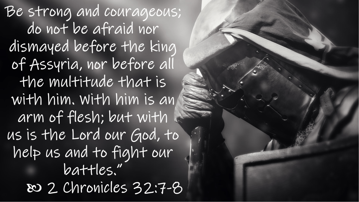 Jun 10 2 Chronicles 32 7-8 NKJV
