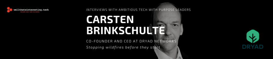 Stopping Wildfires IOT LoRA tech - Video Interview with Co-founder and CEO at Dryad Networks