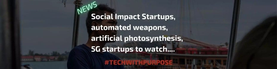 5g startups to watch ethical ai techwithpurpose news technolgy news artificial photosynthesis