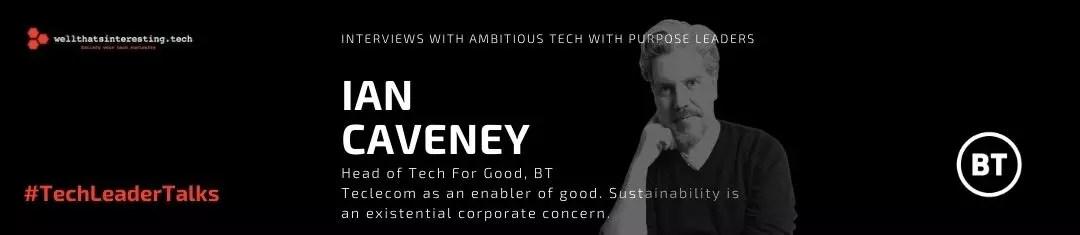 Tech4Good, BT and Telecom as an Enabler of Good - Tech4Good,Tech For Good