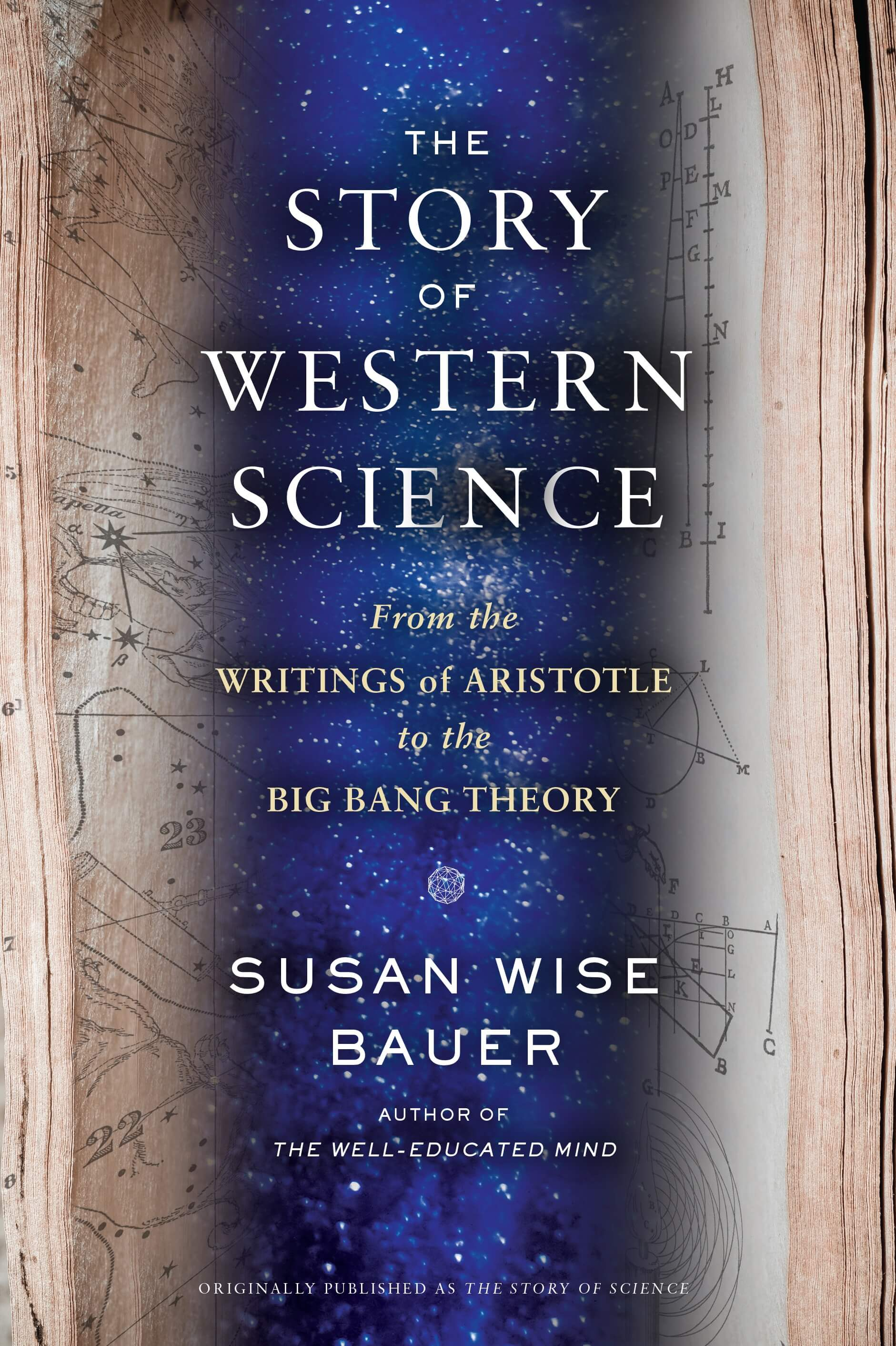 The Story Of Western Science From The Writings Of