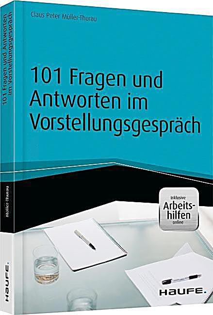 101 Fragen und Antworten im Vorstellungsgespräch Buch