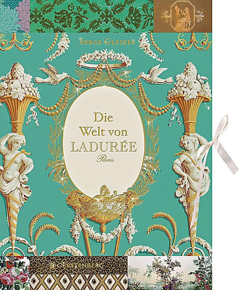 Die Welt Von Ladurée Paris Buch Bei Weltbildde Online