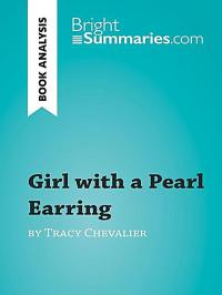 Girl with a Pearl Earring by Tracy Chevalier Book Analysis ...