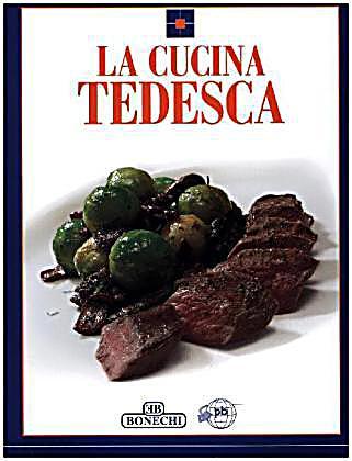 La Cucina Tedesca Buch jetzt portofrei bei Weltbildde bestellen